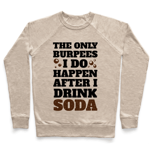 Soda Burpees Pullover