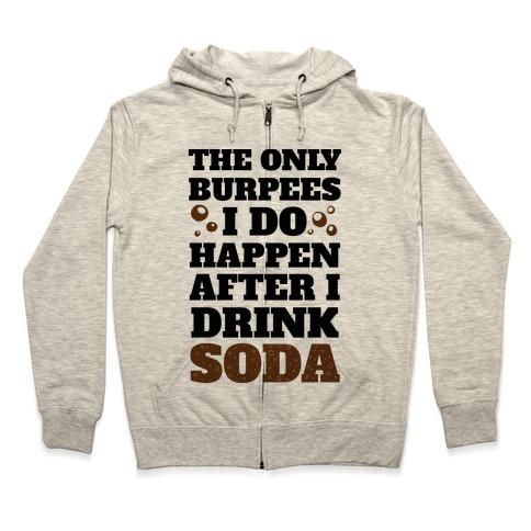 Soda Burpees Zip Hoodie