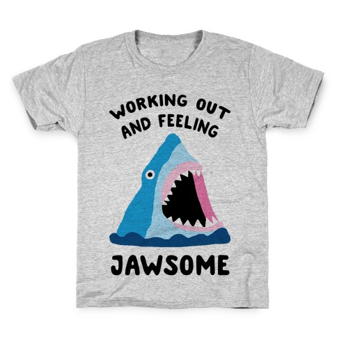 Working Out And Feeling Jawsome Kids T-Shirt
