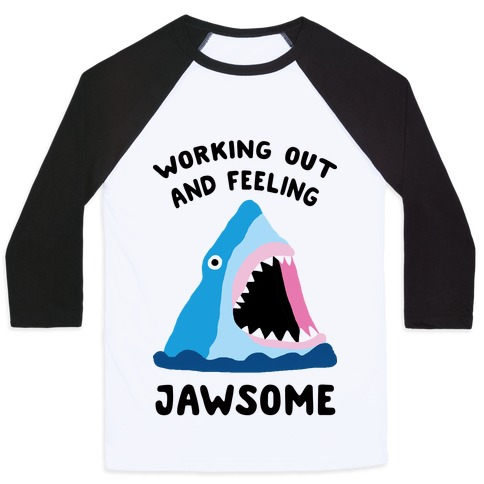 Working Out And Feeling Jawsome Baseball Tee