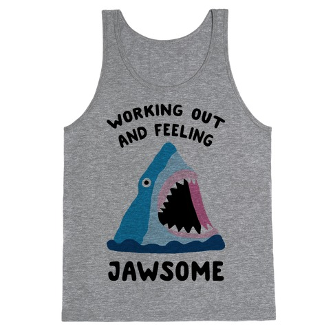 Working Out And Feeling Jawsome Tank Top