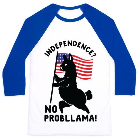 Independence? No Probllama Baseball Tee