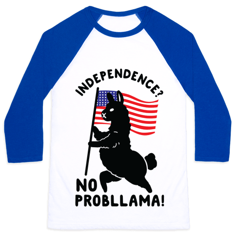 Independence? No Probllama Baseball Tee