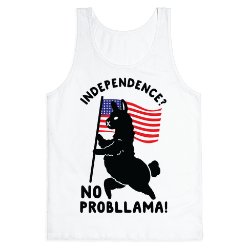 Independence? No Probllama Tank Top