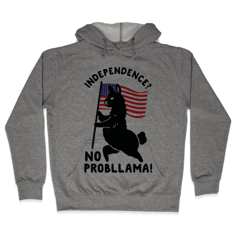 Independence? No Probllama Hooded Sweatshirt