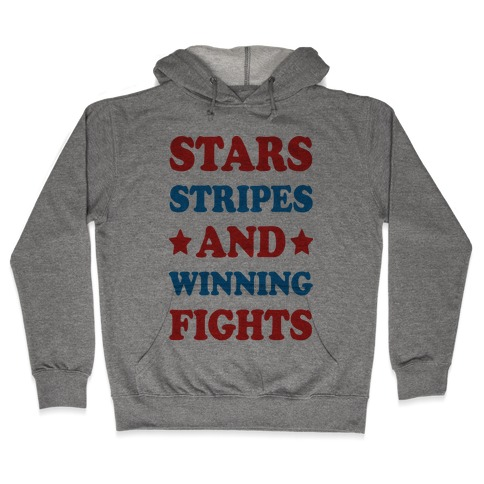 Stars Stripes And Winning Fights Hooded Sweatshirt