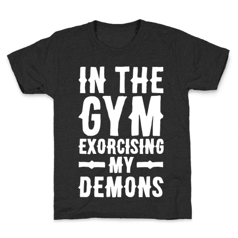 In The Gym Exorcising My Demons White Print Kids T-Shirt