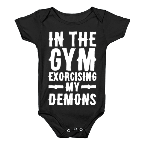 In The Gym Exorcising My Demons White Print Baby Onesy