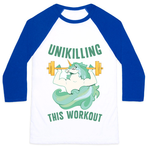 Unikilling This Workout Baseball Tee