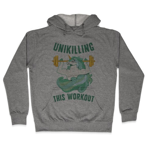 Unikilling This Workout Hooded Sweatshirt