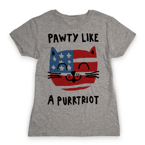 Pawty Like A Purrtriot Womens T-Shirt