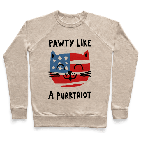 Pawty Like A Purrtriot Pullover