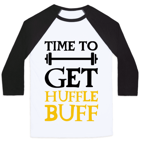 Time To Get Huffle Buff Baseball Tee