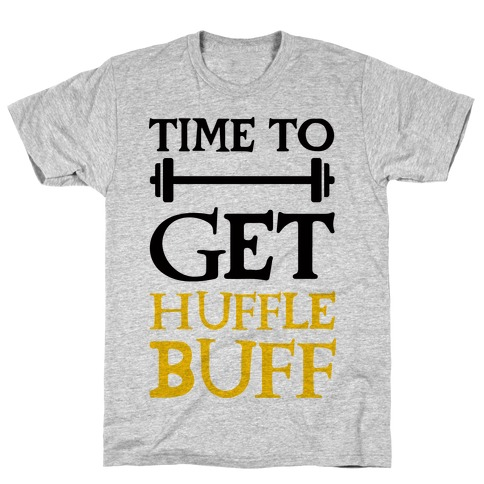 Time To Get Huffle Buff T-Shirt