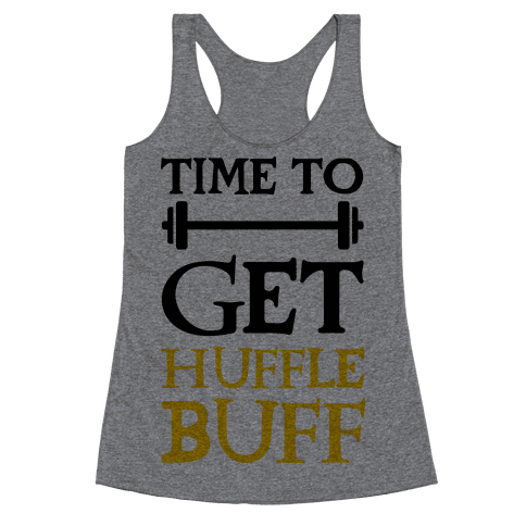 Time To Get Huffle Buff Racerback Tank Top