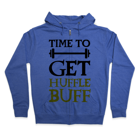 Time To Get Huffle Buff Zip Hoodie