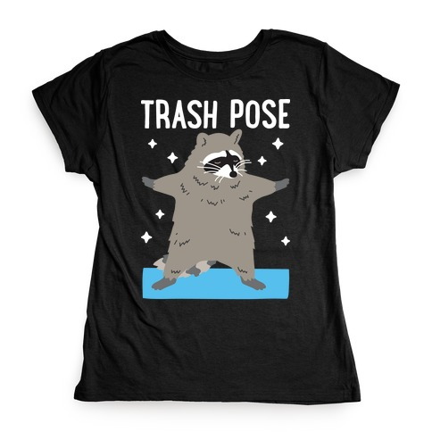 Trash Pose Raccoon Womens T-Shirt