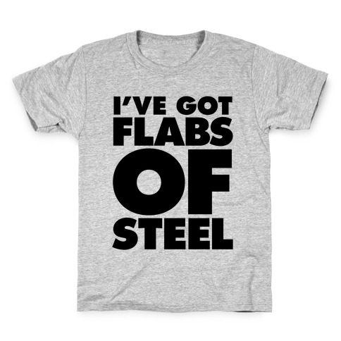 I've Got Flabs Of Steel Kids T-Shirt