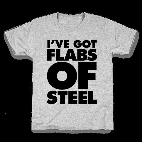 I've Got Flabs Of Steel Kids T-Shirt