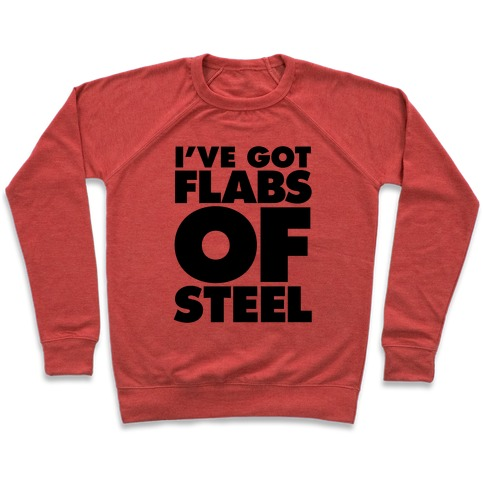 I've Got Flabs Of Steel Pullover