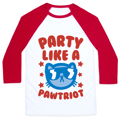 Party Like A Pawtriot Baseball Tee
