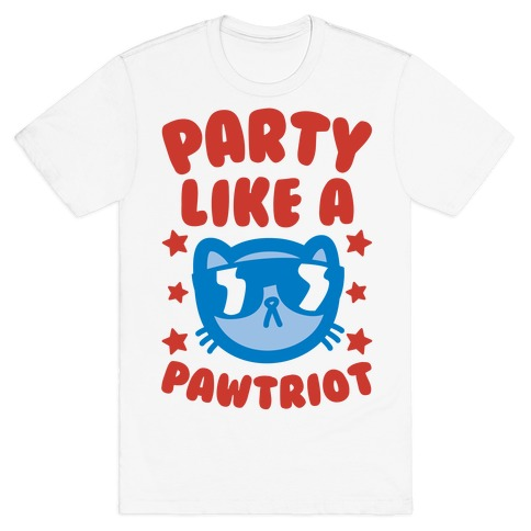 Party Like A Pawtriot T-Shirt