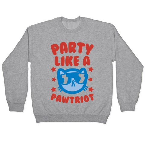 Party Like A Pawtriot Pullover