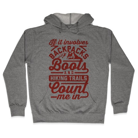 Backpacks and Boots Count Me In Hooded Sweatshirt
