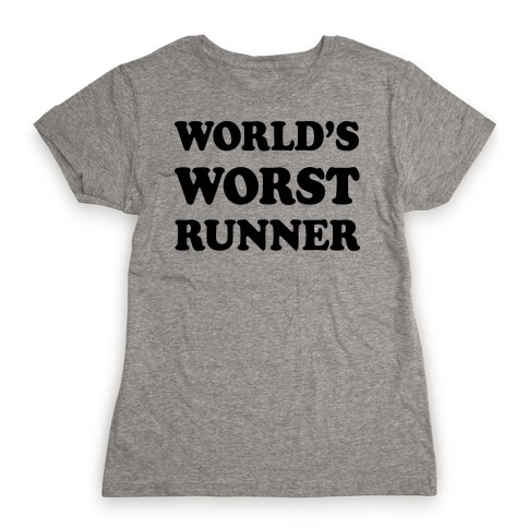World's Worst Runner Womens T-Shirt