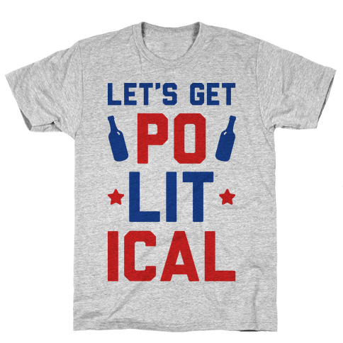Let's Get PoLITical Mens T-Shirt