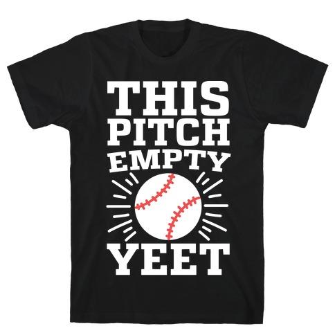 This Pitch Empty, YEET - baseball Mens/Unisex T-Shirt