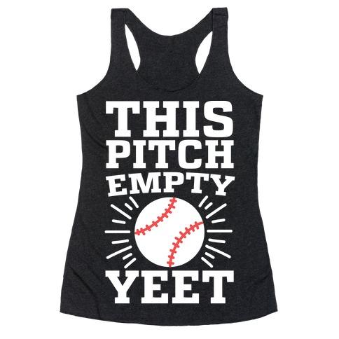This Pitch Empty, YEET - baseball Racerback Tank Top