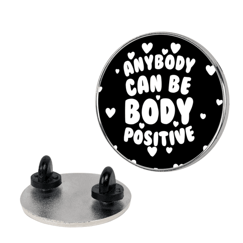 Anybody Can Be Body Positive Pin