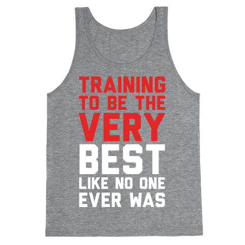 Training To Be The Very Best Tank Top