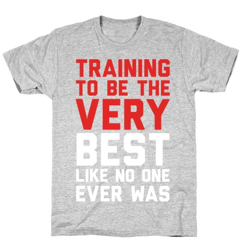 Training To Be The Very Best T-Shirt