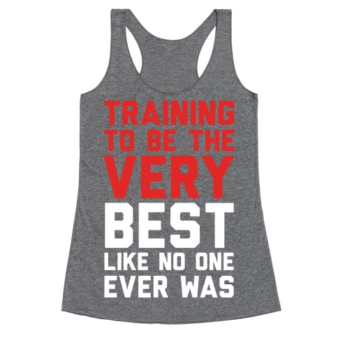 Training To Be The Very Best Racerback Tank Top