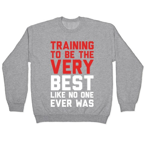 Training To Be The Very Best Pullover