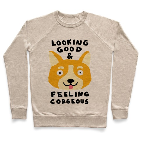 Looking Good And Feeling Corgeous Pullover