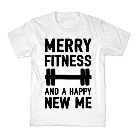 Merry Fitness And A Happy New Me Kids T-Shirt