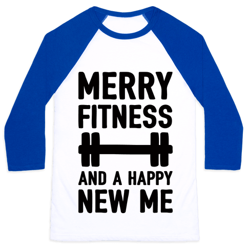 Merry Fitness And A Happy New Me Baseball Tee