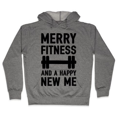 Merry Fitness And A Happy New Me Hooded Sweatshirt