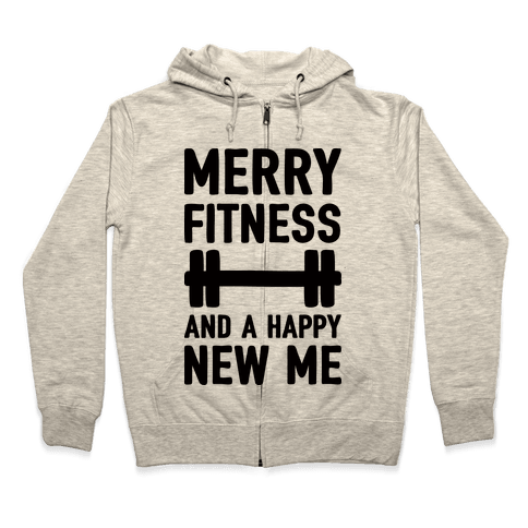 Merry Fitness And A Happy New Me Zip Hoodie