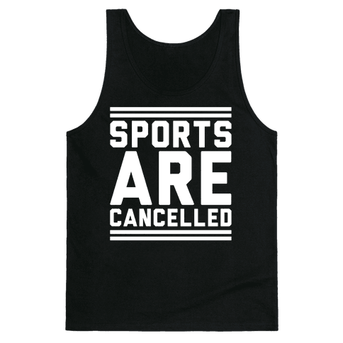 Sports Are Cancelled White Print Tank Top