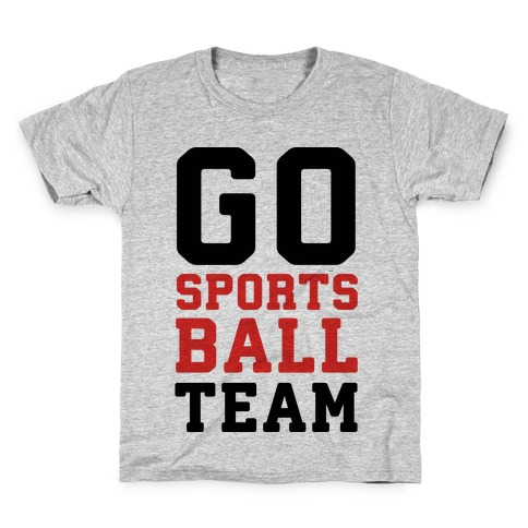 Go Sports Ball Team Kids T-Shirt