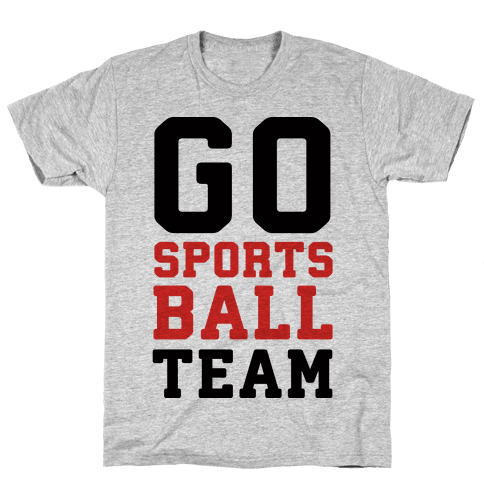 Go Sports Ball Team Mens T-Shirt