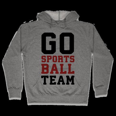Go Sports Ball Team Hooded Sweatshirt