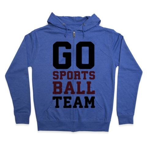 Go Sports Ball Team Zip Hoodie