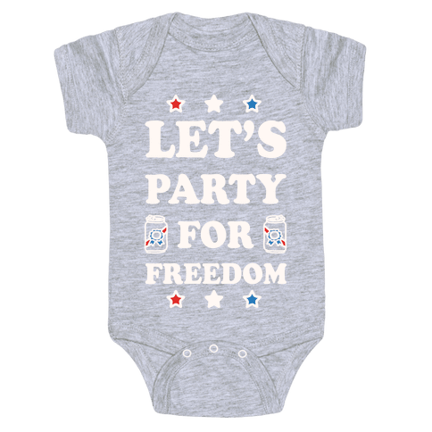 Let's Party For Freedom Baby Onesy