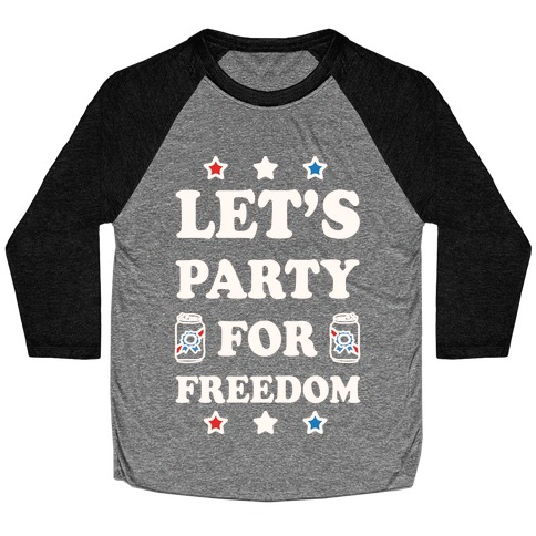 Let's Party For Freedom Baseball Tee