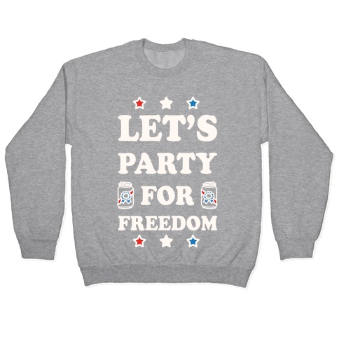 Let's Party For Freedom Pullover